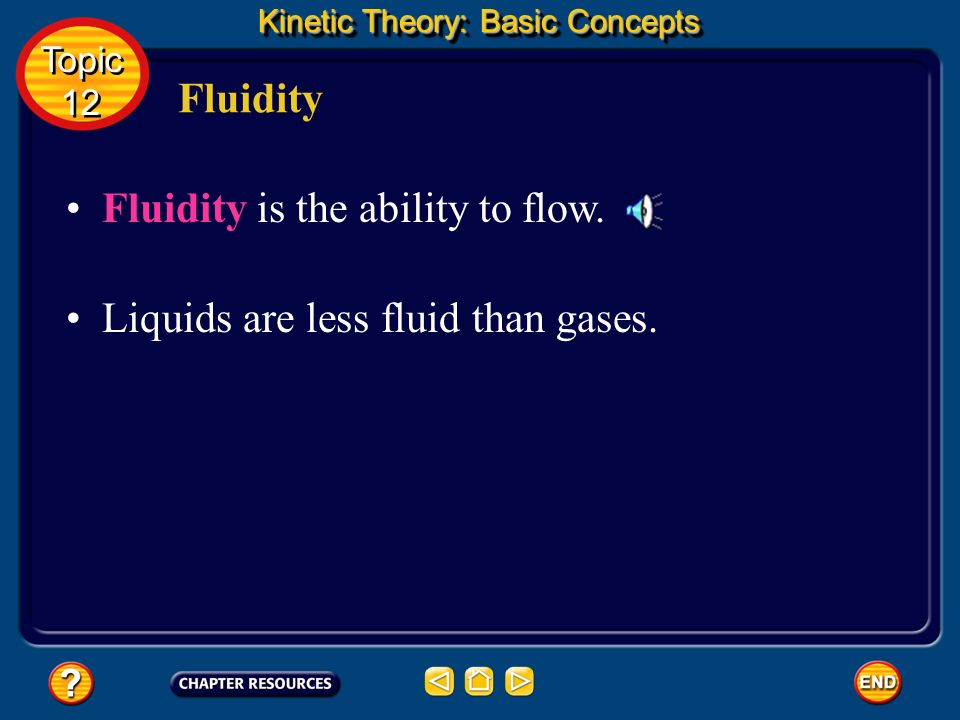 Fluidity is the ability to flow.