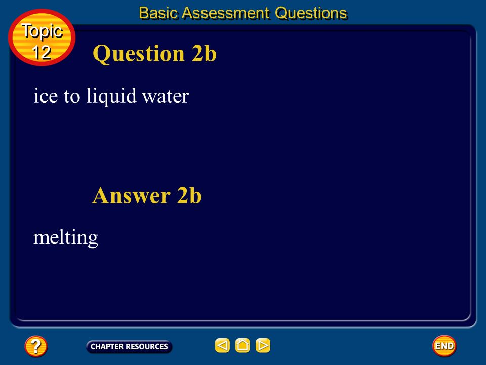 Question 2b Answer 2b ice to liquid water melting Topic 12