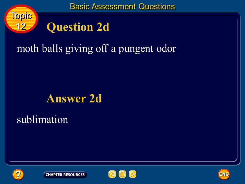 Question 2d Answer 2d moth balls giving off a pungent odor sublimation