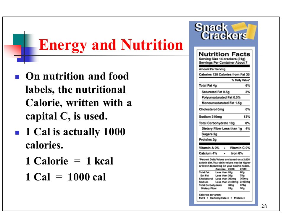 Energy and Nutrition On nutrition and food labels, the nutritional Calorie, written with a capital C, is used.