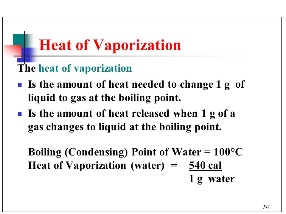 Heat of Vaporization The heat of vaporization