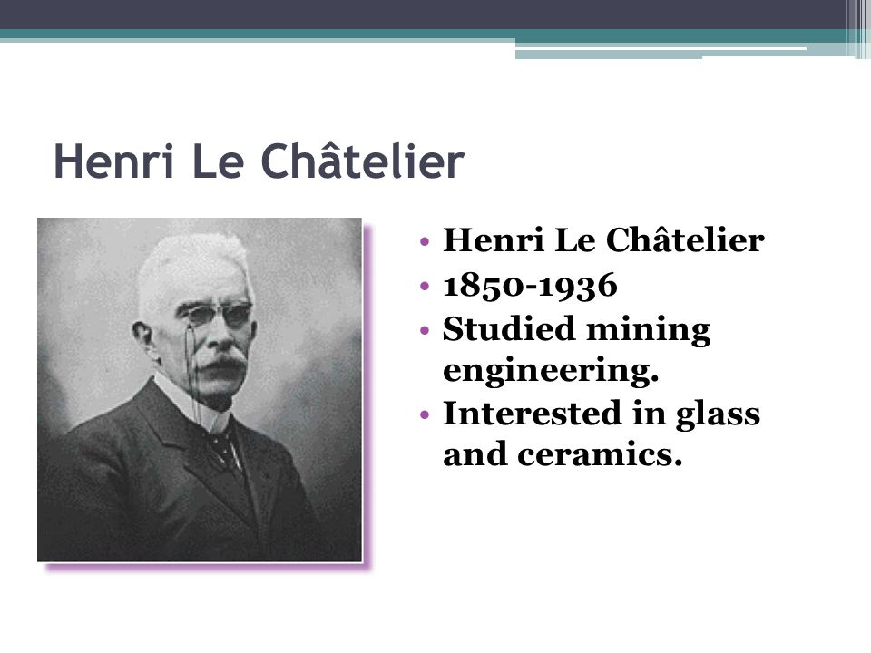 Henri Le Châtelier Henri Le Châtelier 1850-1936