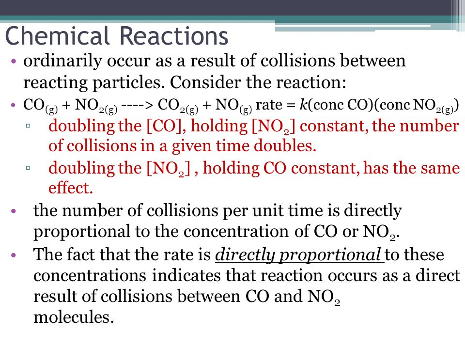 Chemical Reactions ordinarily occur as a result of collisions between reacting particles. Consider the reaction: