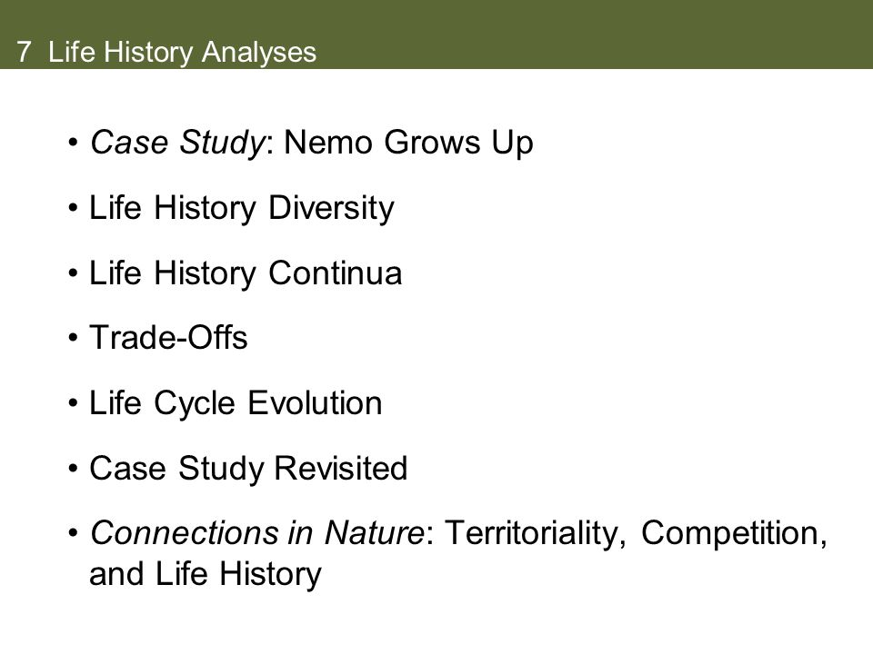 Case Study: Nemo Grows Up Life History Diversity Life History Continua