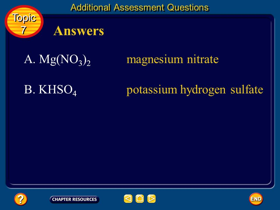 Answers A. Mg(NO3)2 magnesium nitrate B. KHSO4