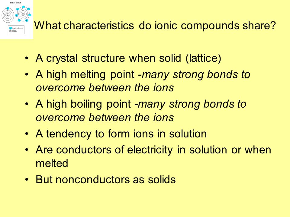 What characteristics do ionic compounds share