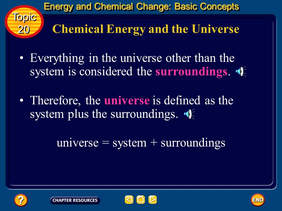 universe = system + surroundings
