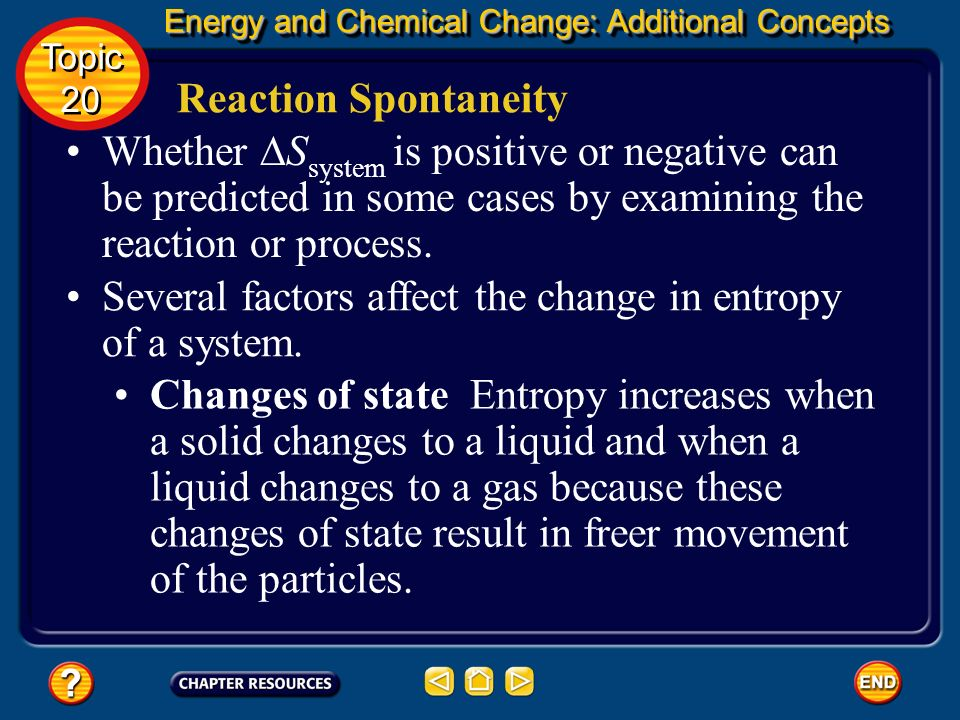 Several factors affect the change in entropy of a system.