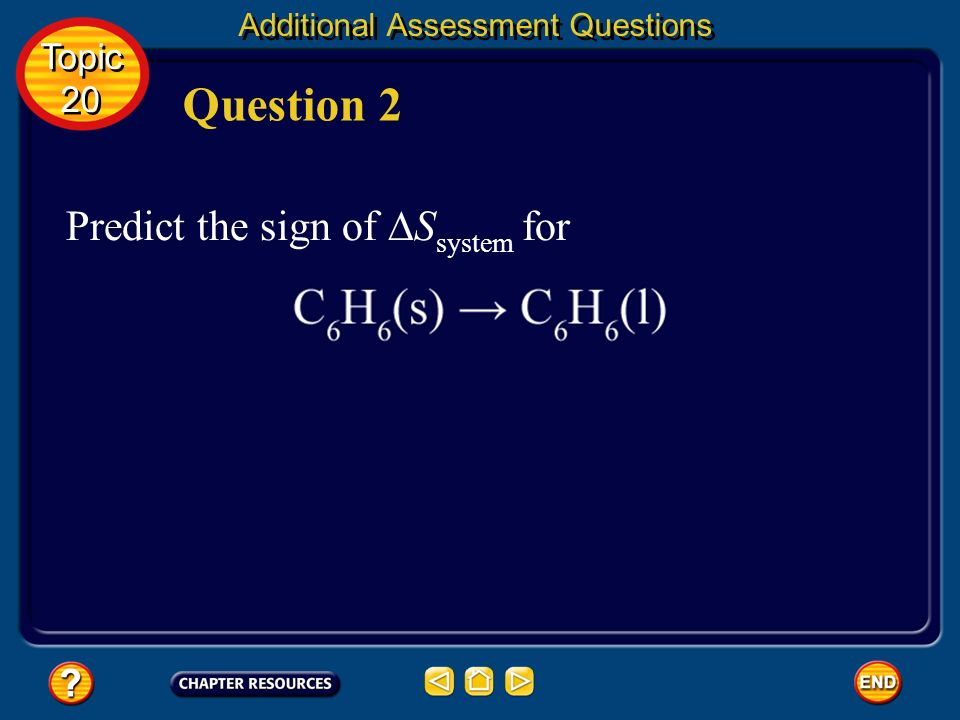 Question 2 Predict the sign of ∆Ssystem for Topic 20