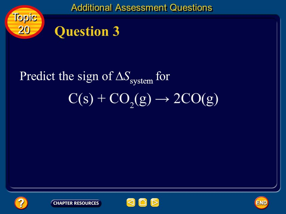 Question 3 Predict the sign of ∆Ssystem for Topic 20