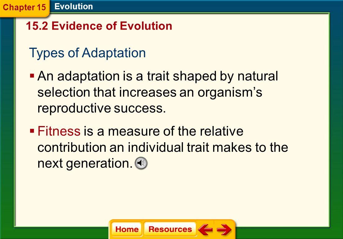 Chapter 15Evolution. 15.2 Evidence of Evolution. Types of Adaptation.