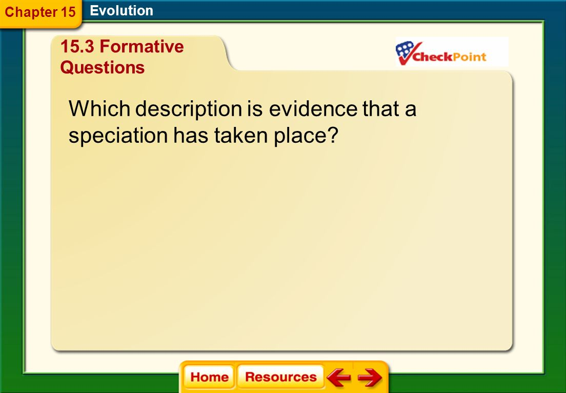 Which description is evidence that a speciation has taken place