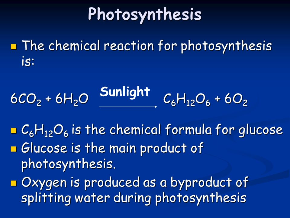 Photosynthesis The chemical reaction for photosynthesis is: