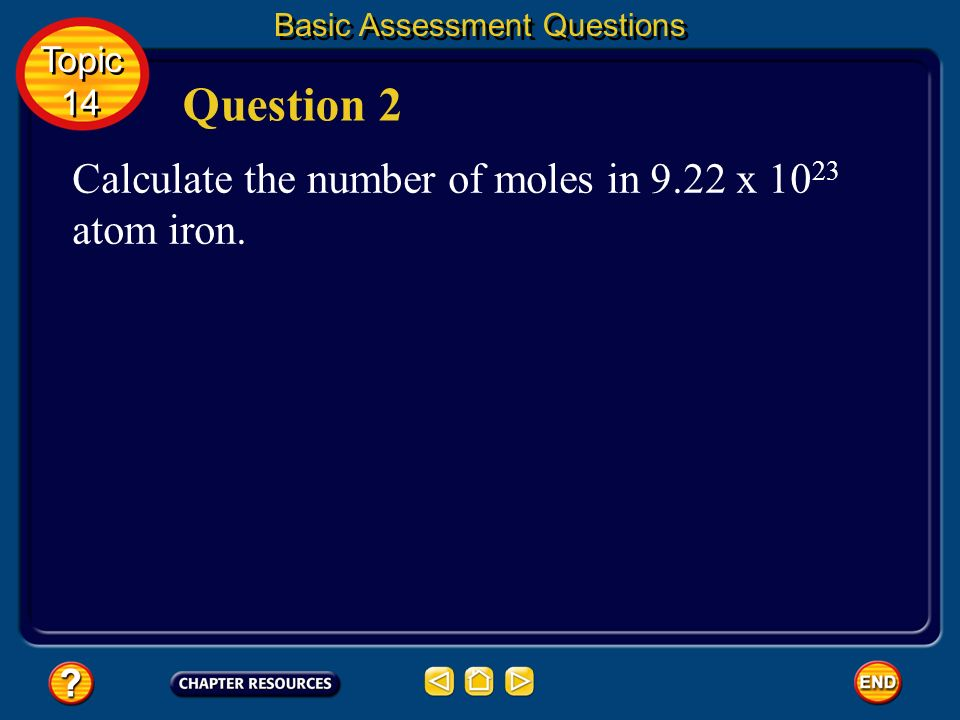 Question 2 Calculate the number of moles in 9.22 x 1023 atom iron.