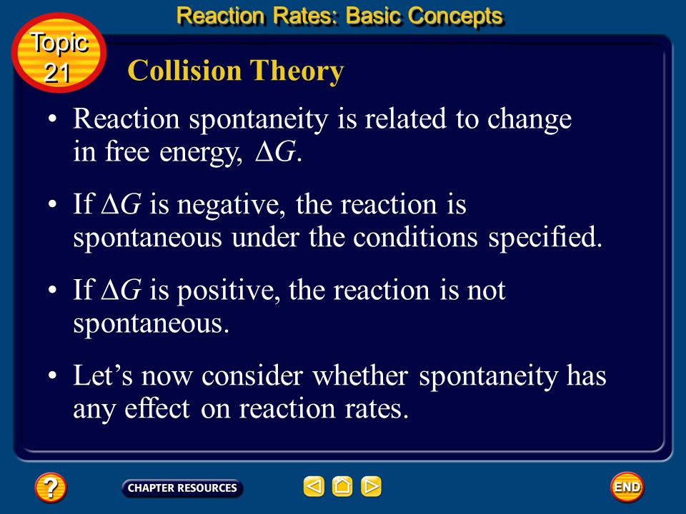 Reaction spontaneity is related to change in free energy, ∆G.