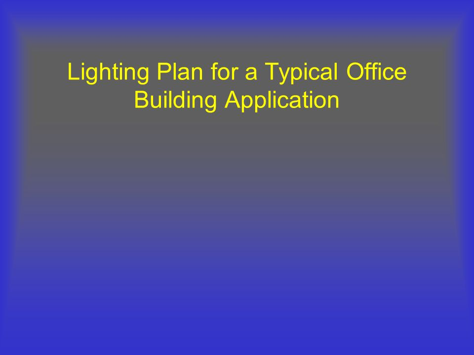 Lighting Plan for a Typical Office Building Application