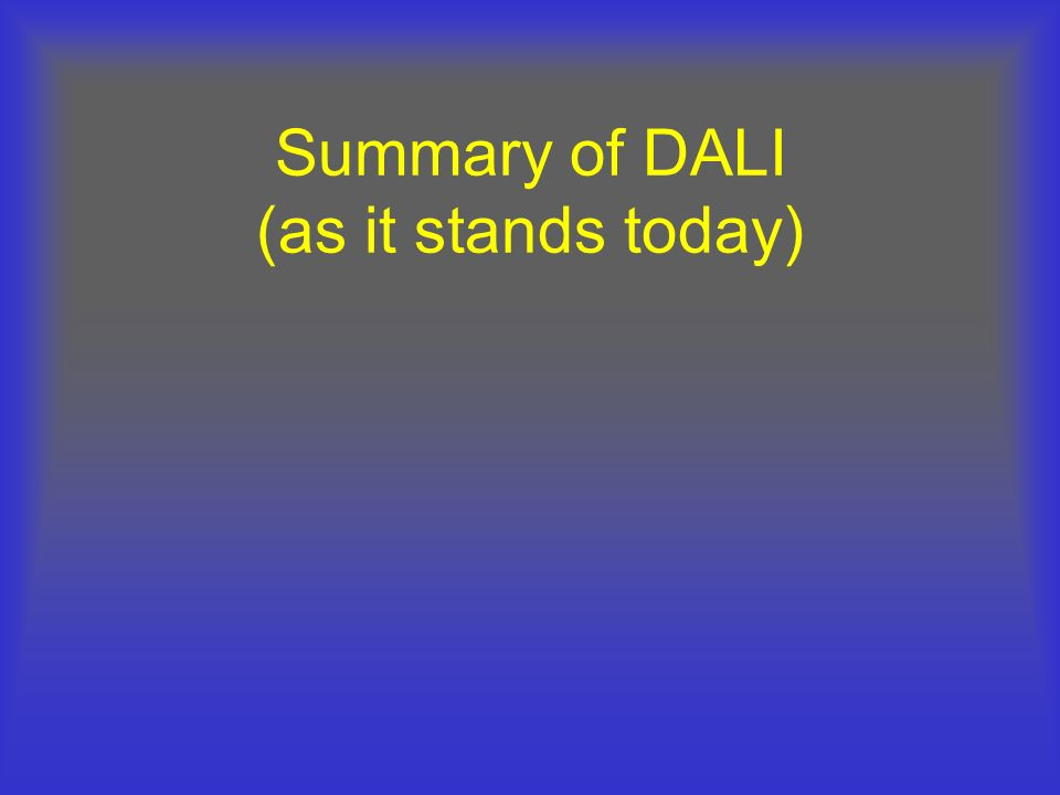 Summary of DALI (as it stands today)