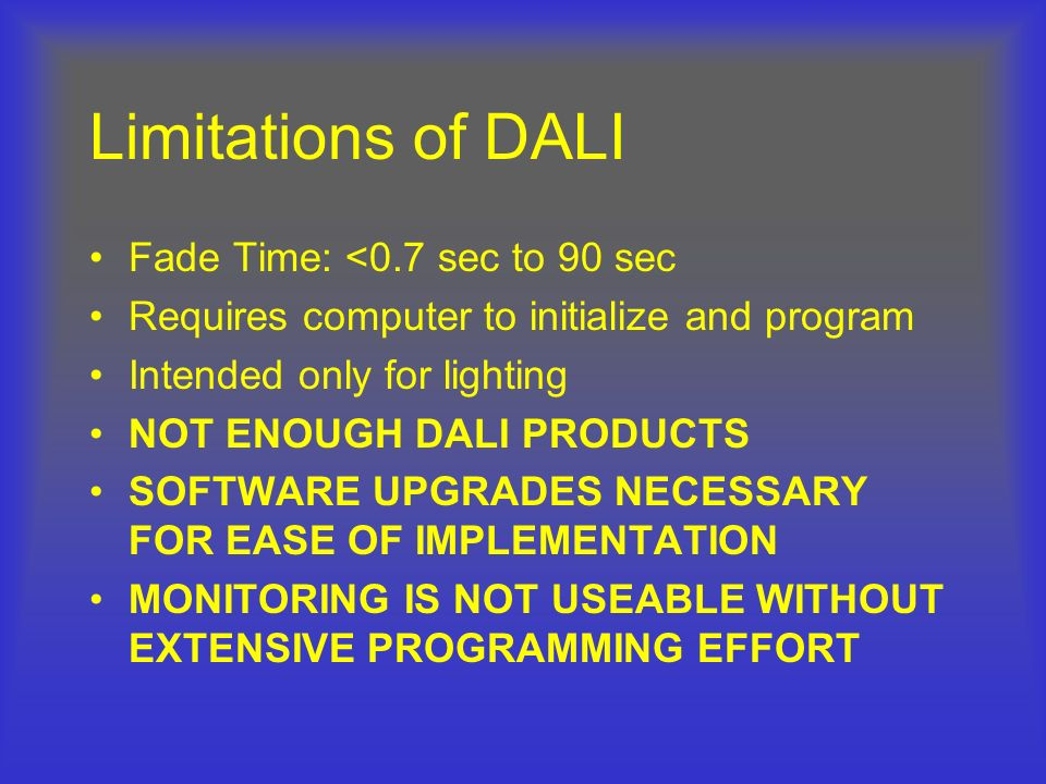 Limitations of DALI Fade Time: <0.7 sec to 90 sec
