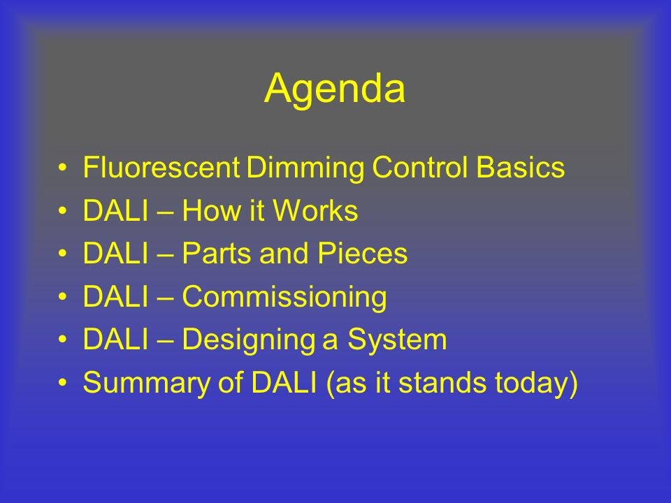 Agenda Fluorescent Dimming Control Basics DALI – How it Works