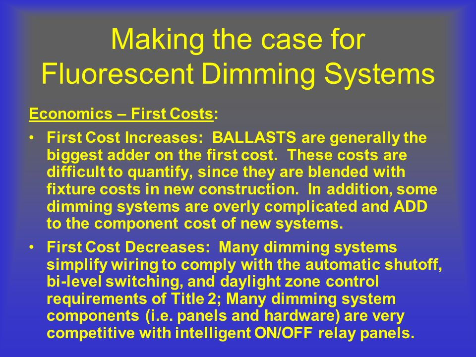Making the case for Fluorescent Dimming Systems