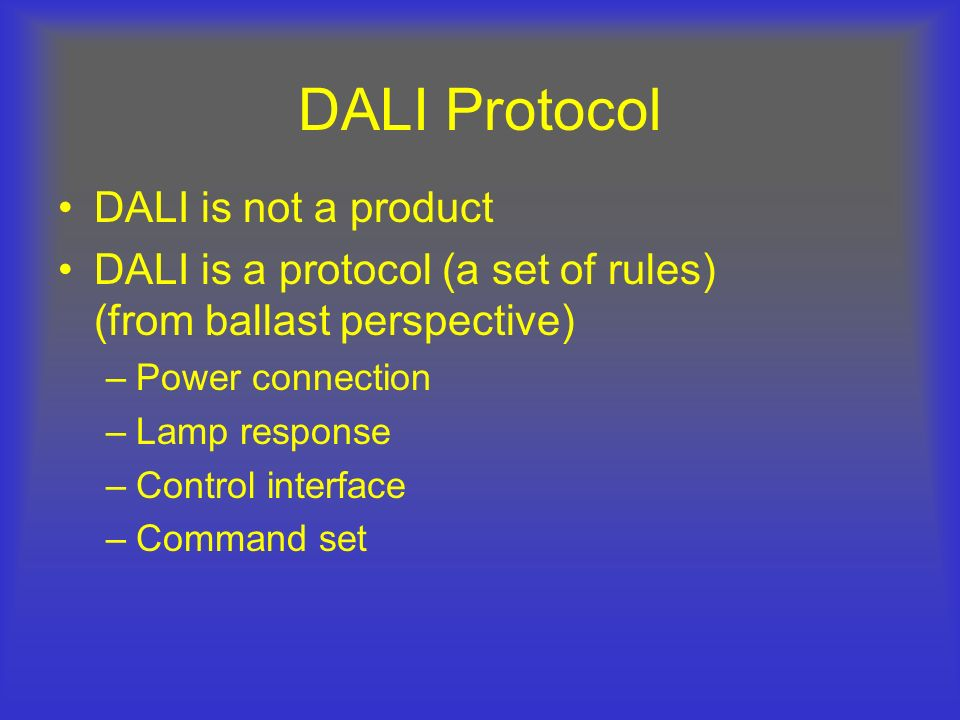 DALI Protocol DALI is not a product