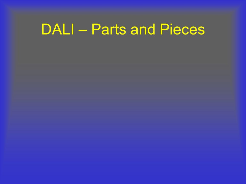 DALI – Parts and Pieces