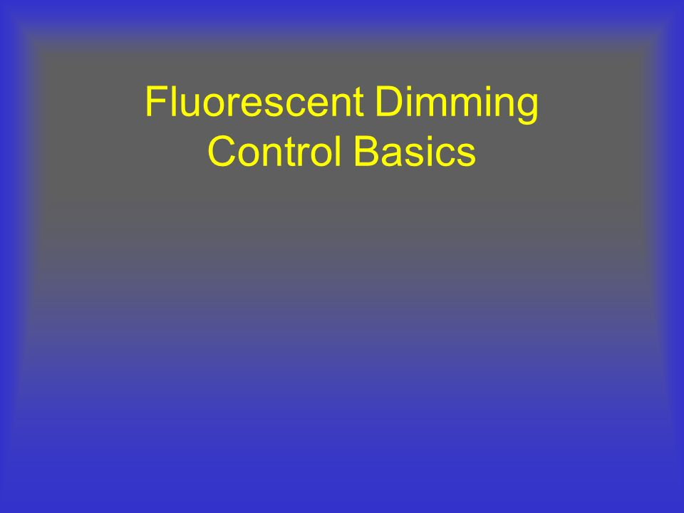 Fluorescent Dimming Control Basics