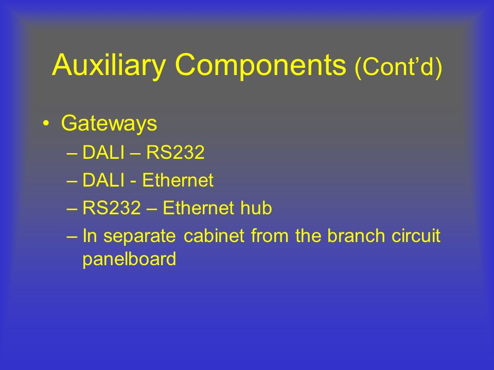 Auxiliary Components (Cont'd)
