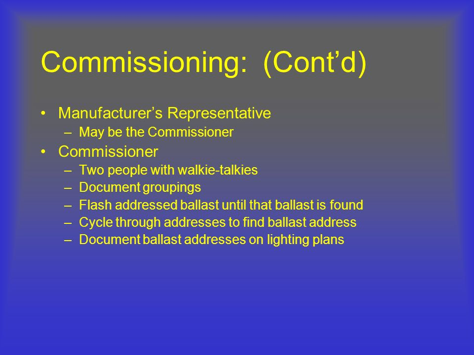 Commissioning: (Cont'd)