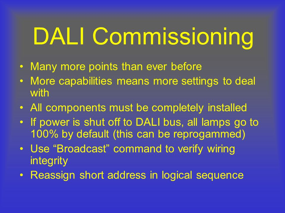 DALI Commissioning Many more points than ever before