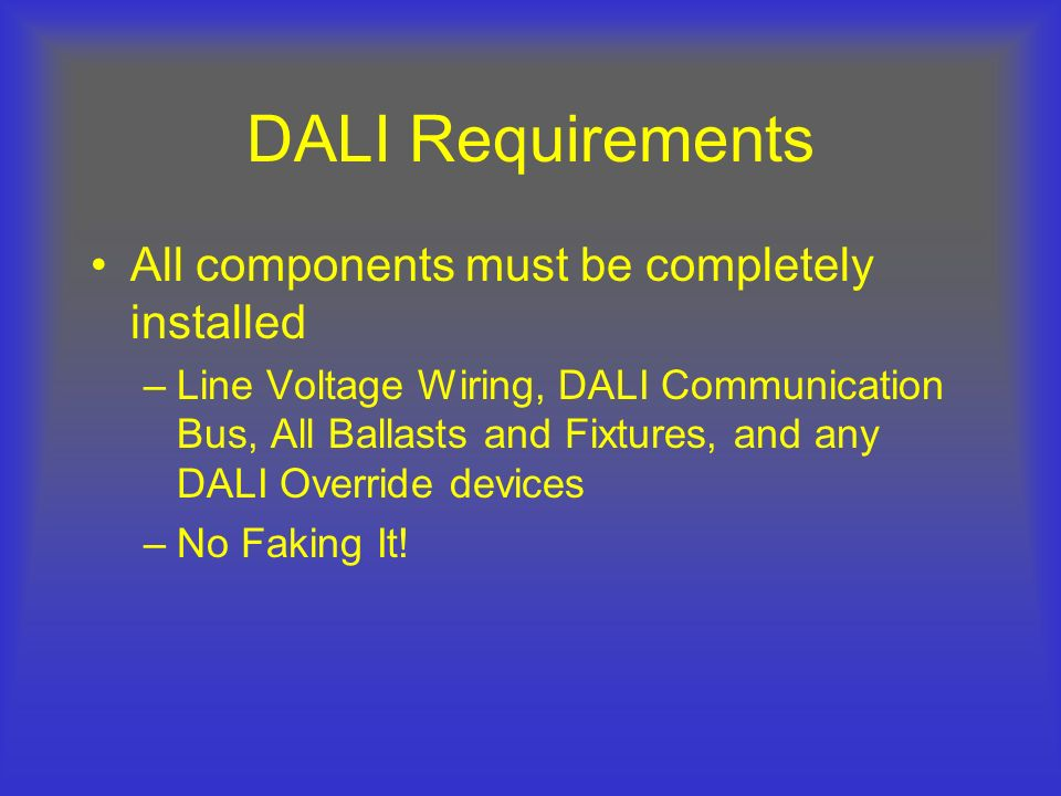 DALI Requirements All components must be completely installed