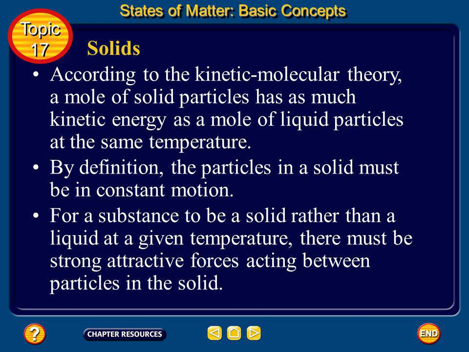By definition, the particles in a solid must be in constant motion.