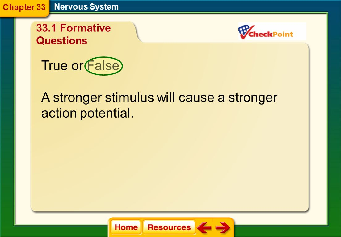 A stronger stimulus will cause a stronger action potential.