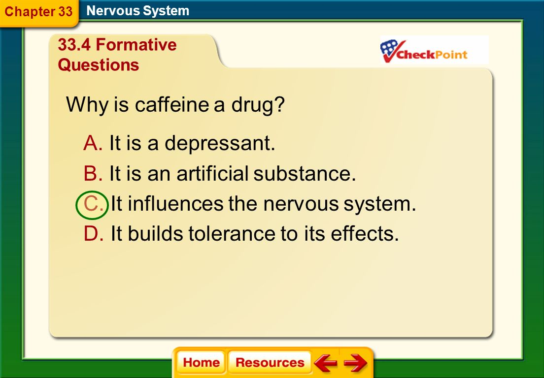 It is an artificial substance. It influences the nervous system.
