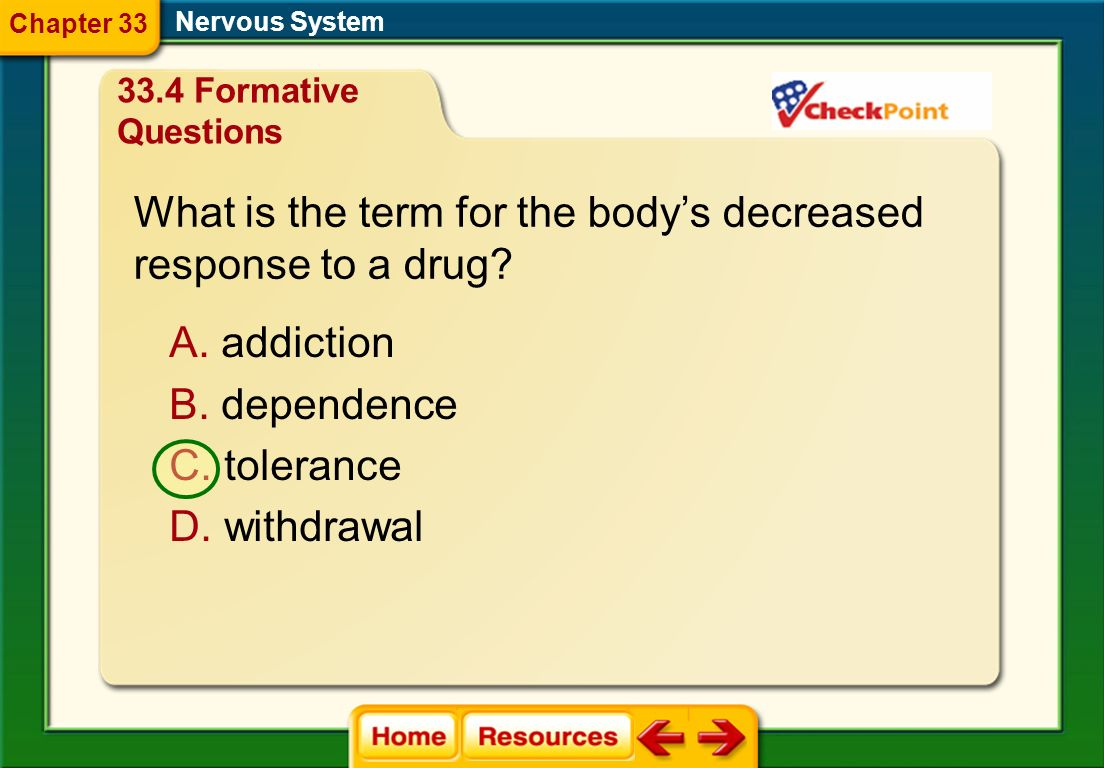 What is the term for the body's decreased response to a drug