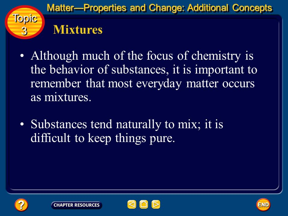 Substances tend naturally to mix; it is difficult to keep things pure.