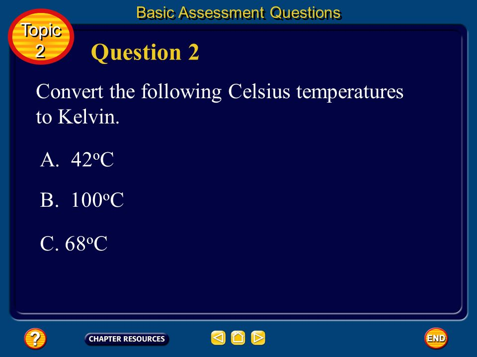 Question 2 Convert the following Celsius temperatures to Kelvin.