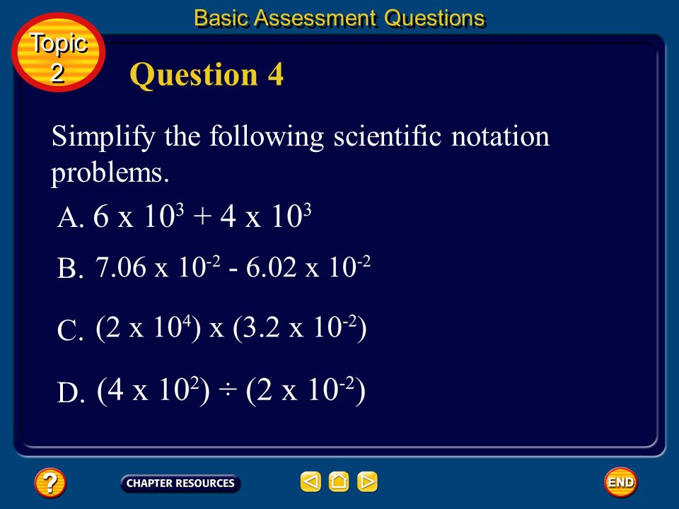 Question 4 Simplify the following scientific notation problems. A. B.