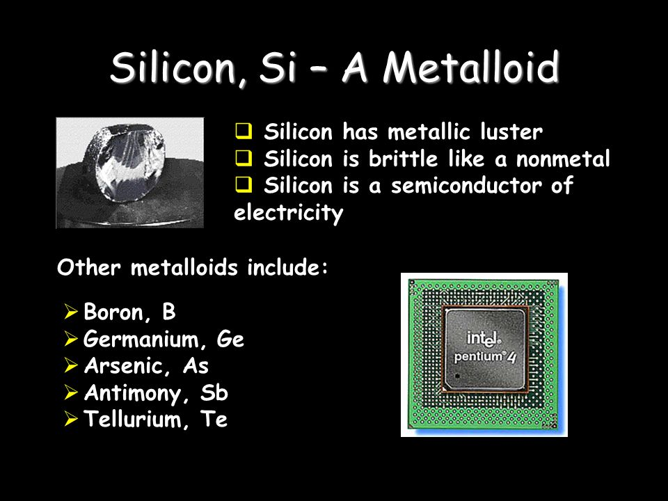 Silicon, Si – A Metalloid