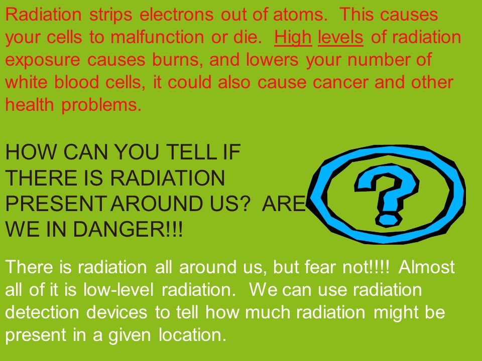Radiation strips electrons out of atoms