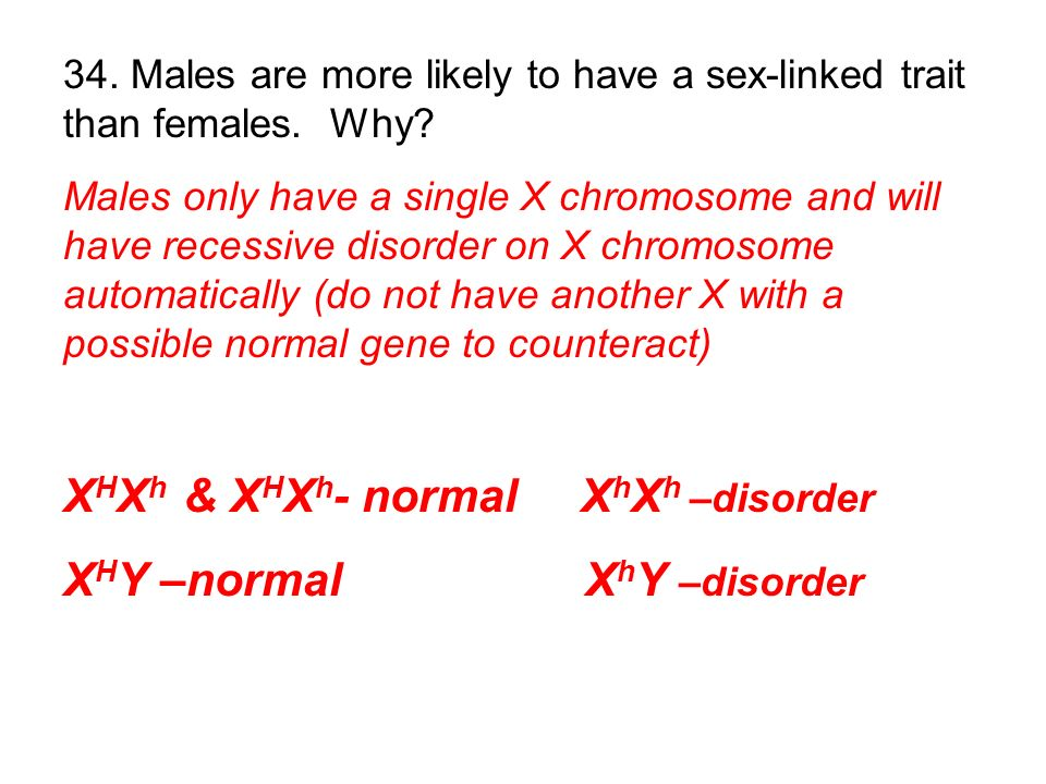XHXh & XHXh- normal XhXh –disorder XHY –normal XhY –disorder