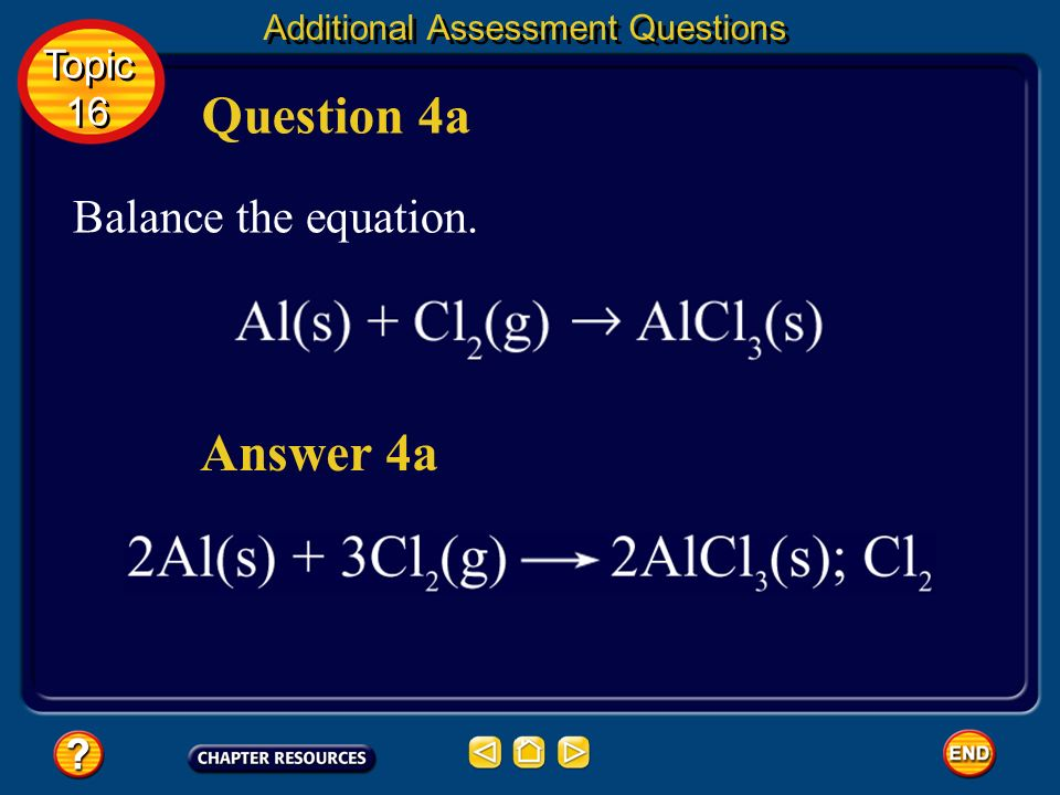 Question 4a Answer 4a Balance the equation. Topic 16