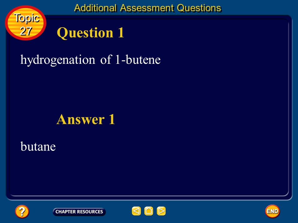 Question 1 Answer 1 hydrogenation of 1-butene butane Topic 27