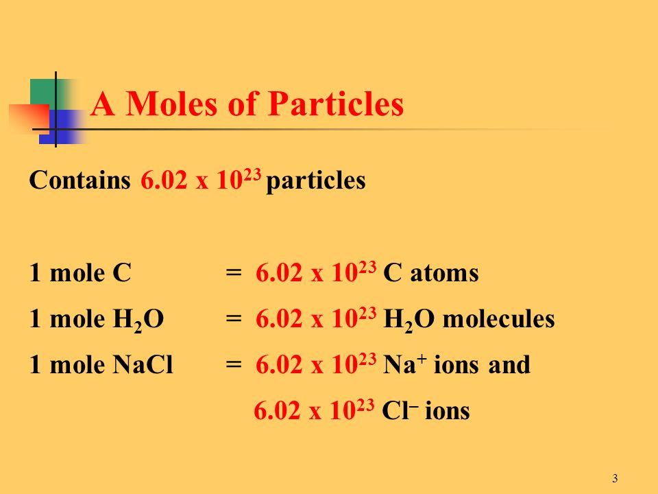 A Moles of Particles Contains 6.02 x 1023 particles