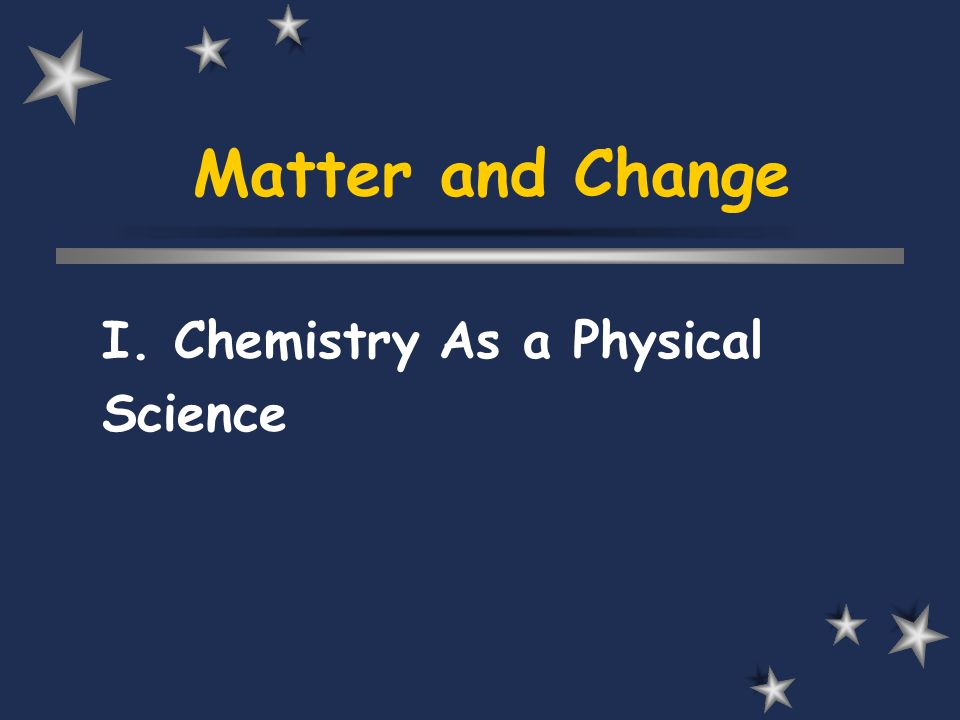 I. Chemistry As a Physical Science