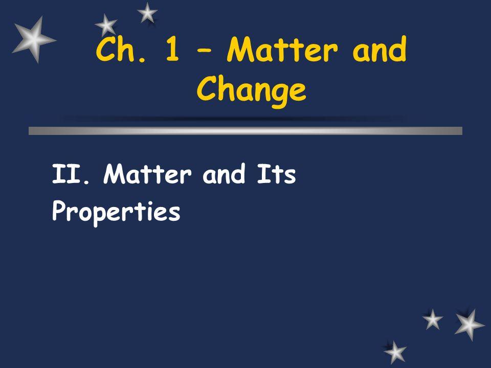 II. Matter and Its Properties