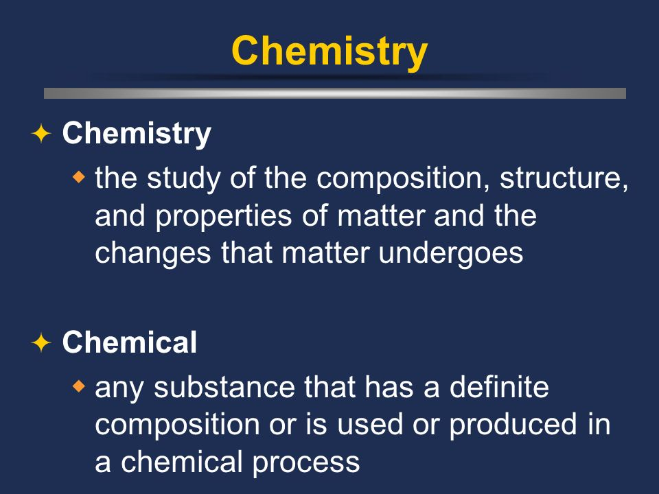 Chemistry Chemistry. the study of the composition, structure, and properties of matter and the changes that matter undergoes.