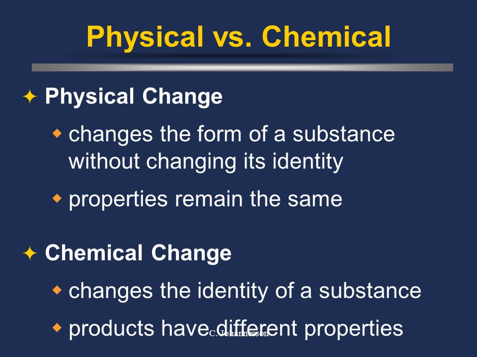 Physical vs. Chemical Physical Change
