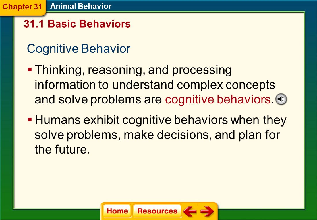 Chapter 31 Animal Behavior. 31.1 Basic Behaviors. Cognitive Behavior.