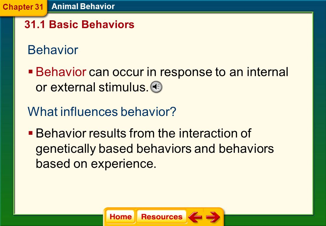 Behavior can occur in response to an internal or external stimulus.